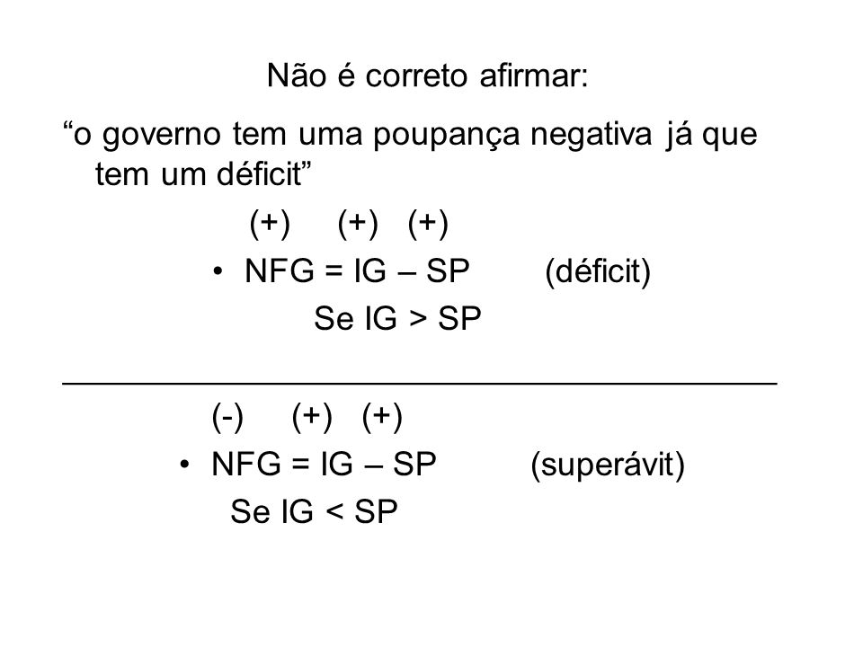 NFG = IG – SP (superávit)
