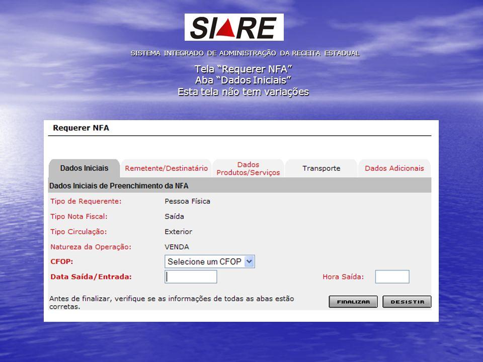 Tela Requerer NFA Aba Dados Iniciais Esta tela não tem variações