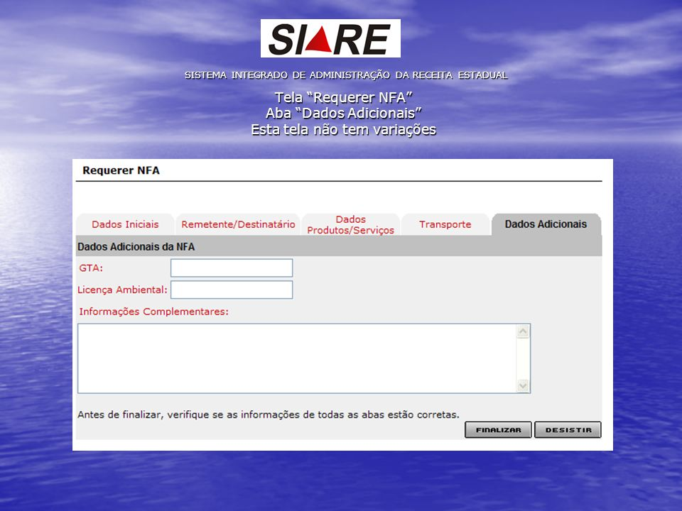 Tela Requerer NFA Aba Dados Adicionais Esta tela não tem variações