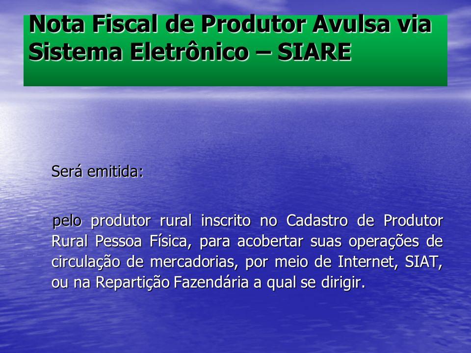 Nota Fiscal de Produtor Avulsa via Sistema Eletrônico – SIARE