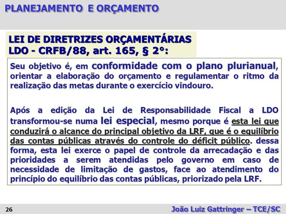 LEI DE DIRETRIZES ORÇAMENTÁRIAS LDO - CRFB/88, art. 165, § 2°: