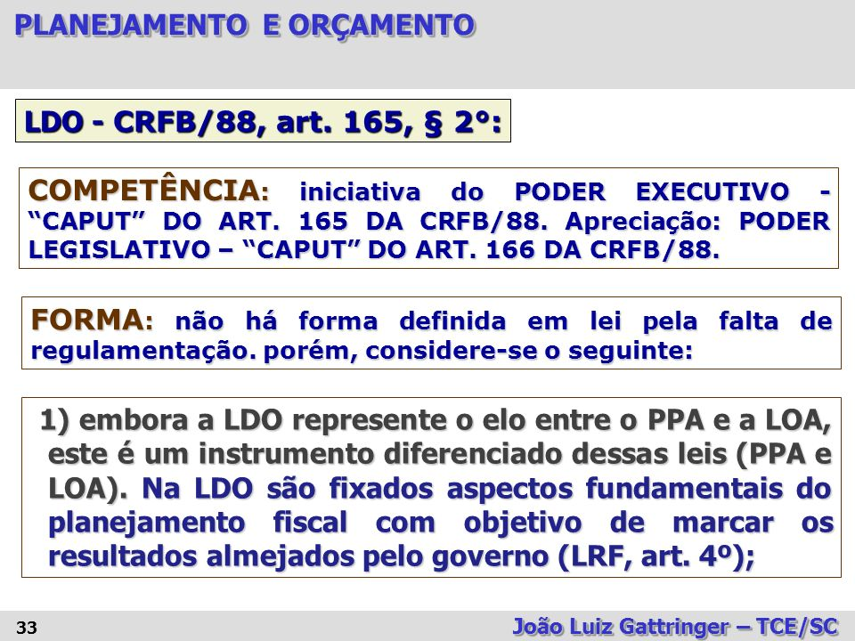 30/03/2017 LDO - CRFB/88, art. 165, § 2°: