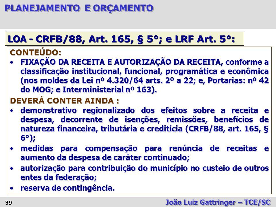 LOA - CRFB/88, Art. 165, § 5°; e LRF Art. 5°: