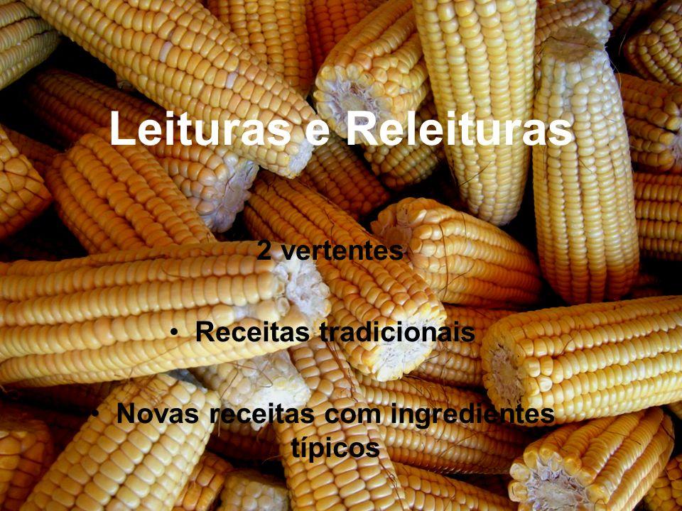 Receitas tradicionais Novas receitas com ingredientes típicos