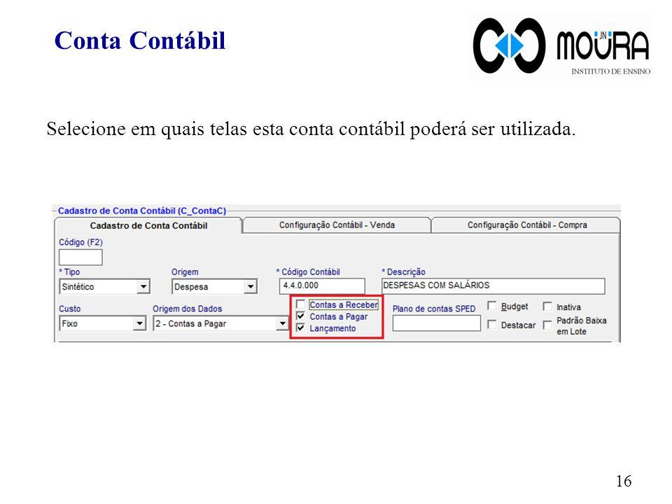 Conta Contábil Selecione em quais telas esta conta contábil poderá ser utilizada.