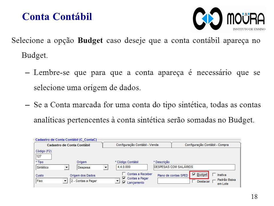 Conta Contábil Selecione a opção Budget caso deseje que a conta contábil apareça no Budget.