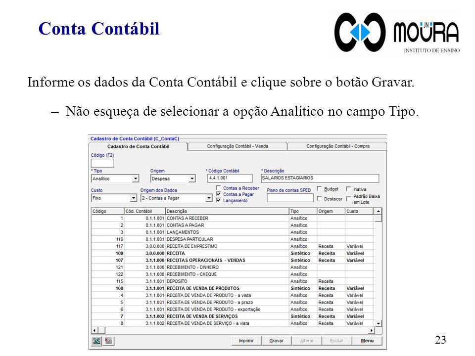 Conta Contábil Informe os dados da Conta Contábil e clique sobre o botão Gravar.