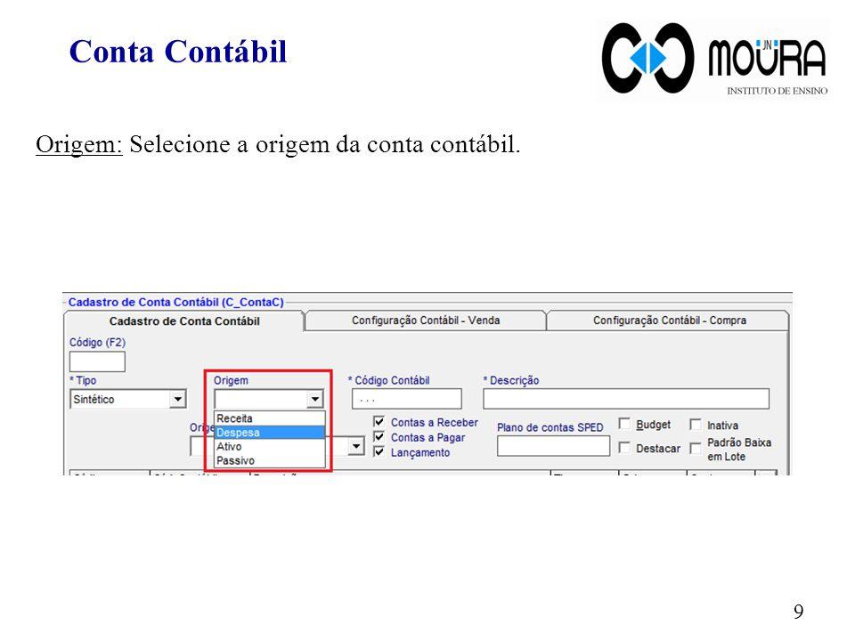 Conta Contábil Origem: Selecione a origem da conta contábil.