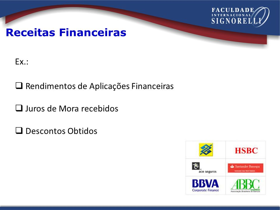 Receitas Financeiras Ex.: Rendimentos de Aplicações Financeiras