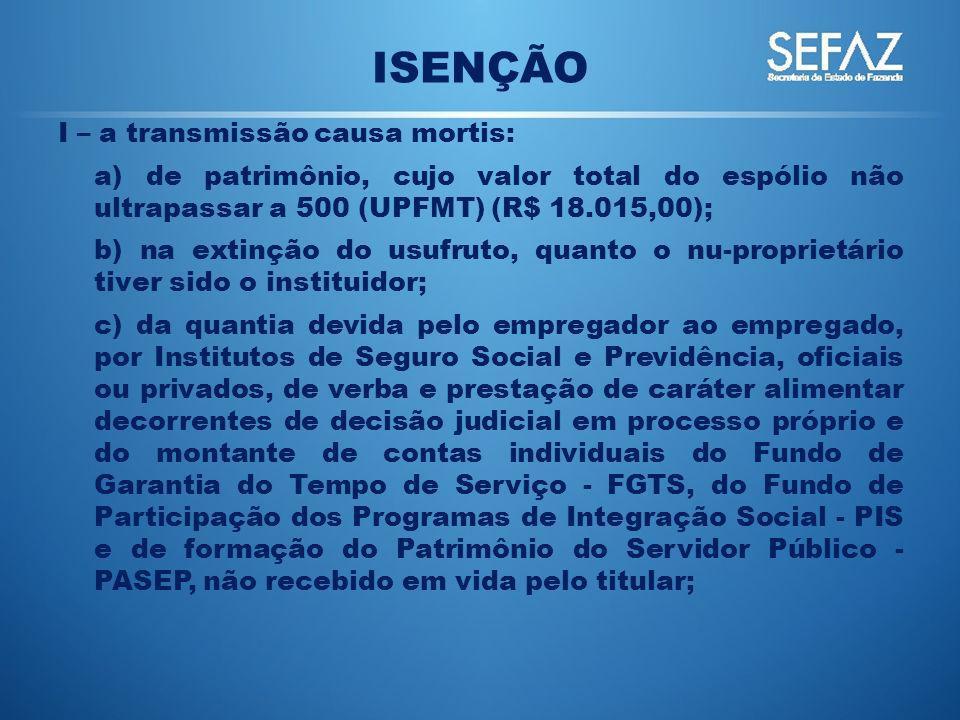 ISENÇÃO I – a transmissão causa mortis: