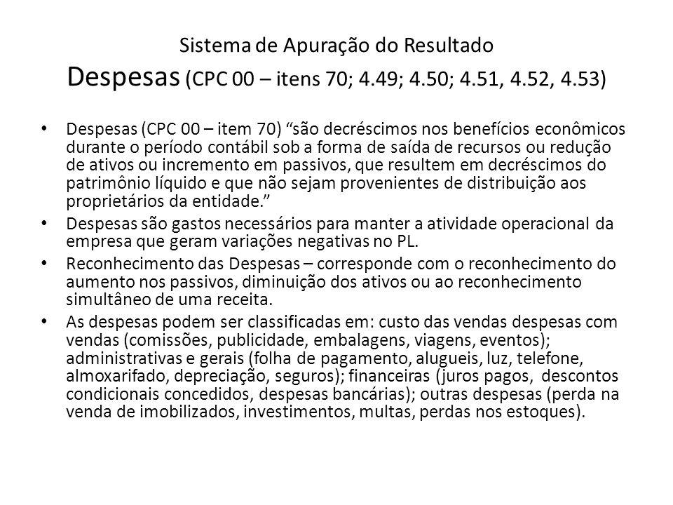 Sistema de Apuração do Resultado Despesas (CPC 00 – itens 70; 4. 49; 4