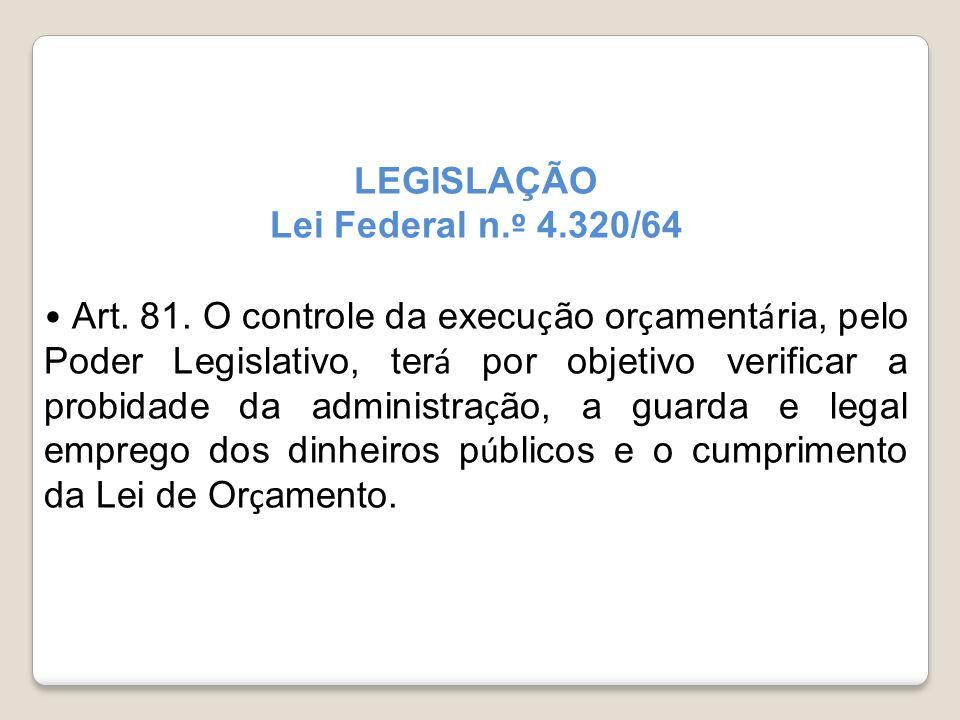 LEGISLAÇÃO Lei Federal n.º 4.320/64.