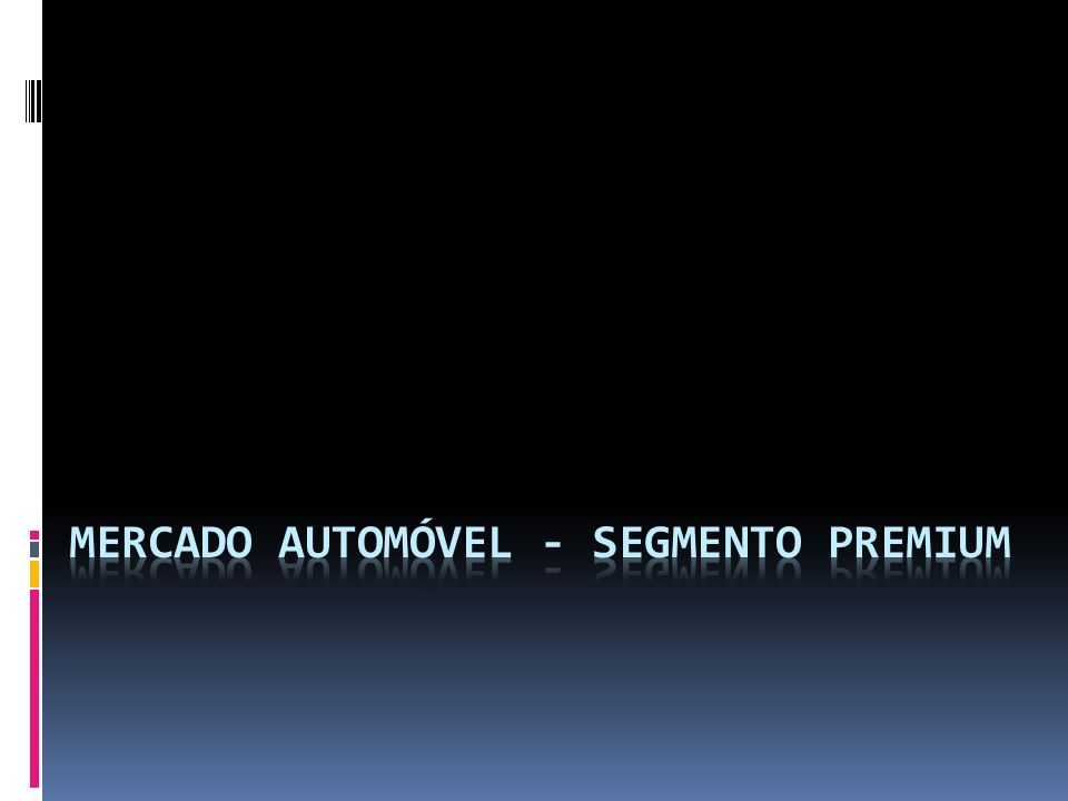 Mercado automóvel - segmento premium
