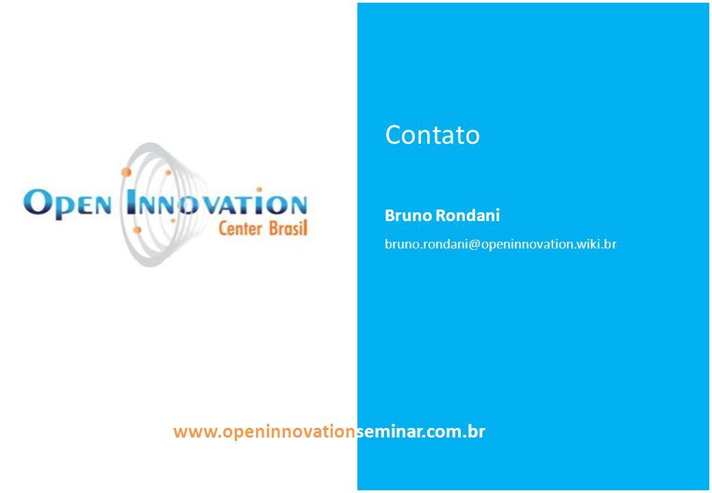Contato www.openinnovationseminar.com.br Bruno Rondani