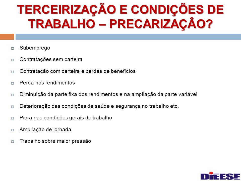 TERCEIRIZAÇÃO E CONDIÇÕES DE TRABALHO – PRECARIZAÇÂO
