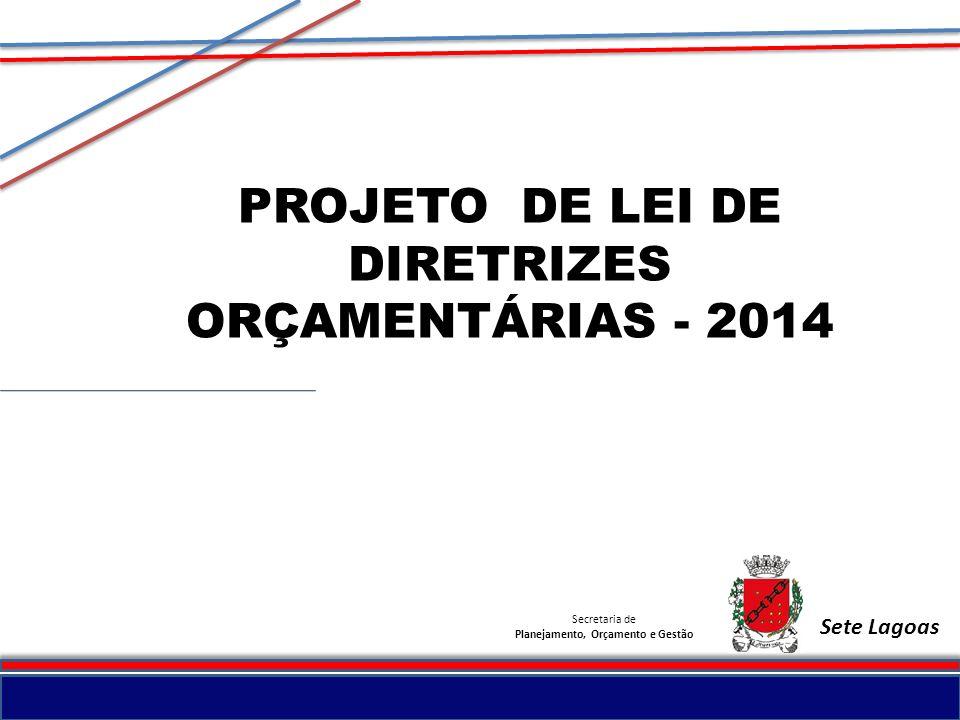 PROJETO DE LEI DE DIRETRIZES ORÇAMENTÁRIAS - 2014