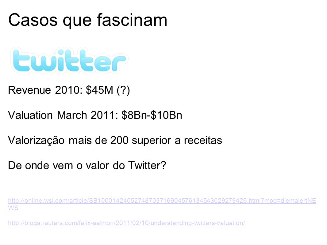 Casos que fascinam Revenue 2010: $45M ( )