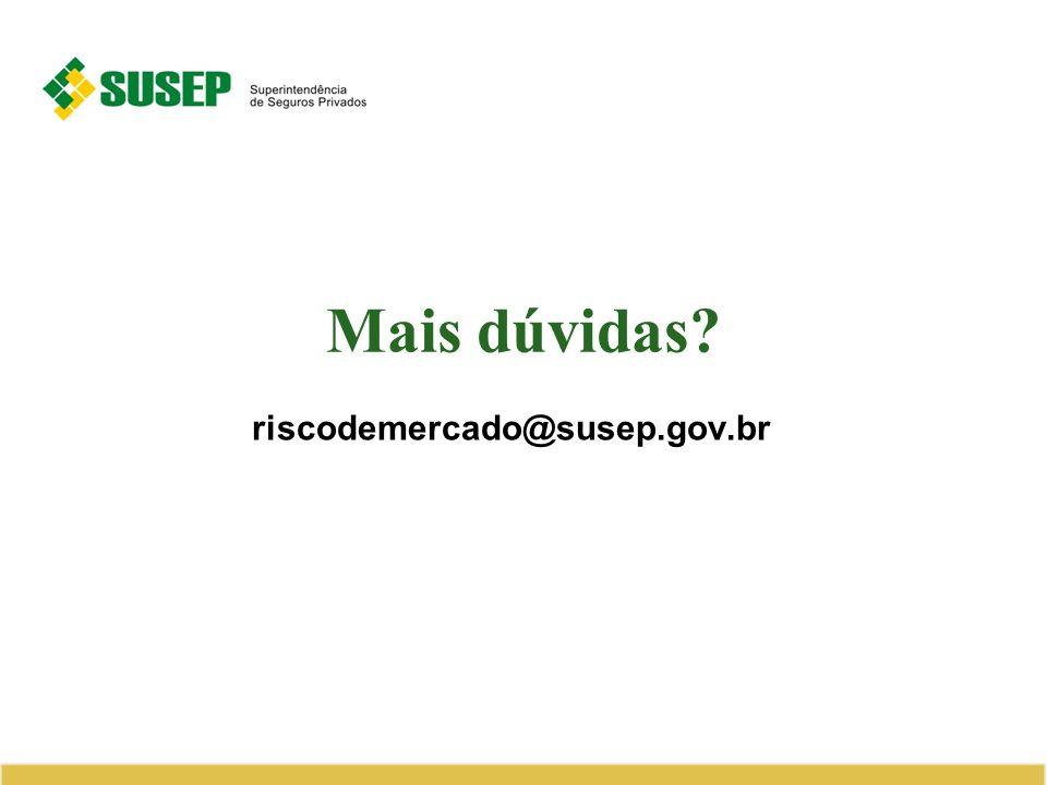 Mais dúvidas riscodemercado@susep.gov.br