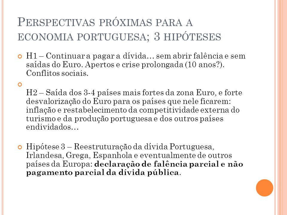Perspectivas próximas para a economia portuguesa; 3 hipóteses