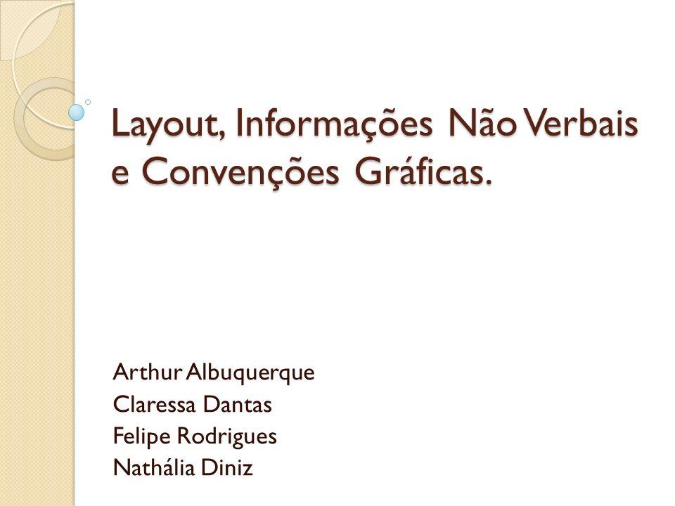 Layout, Informações Não Verbais e Convenções Gráficas.