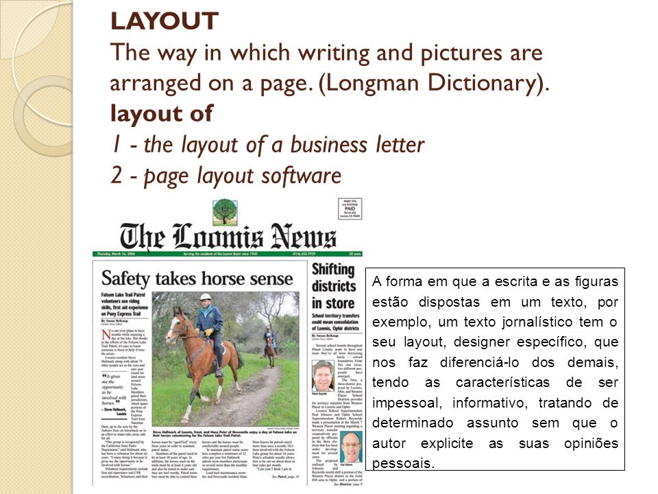 LAYOUT The way in which writing and pictures are arranged on a page