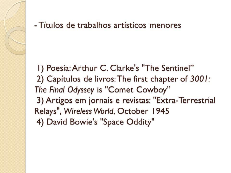 - Títulos de trabalhos artísticos menores 1) Poesia: Arthur C