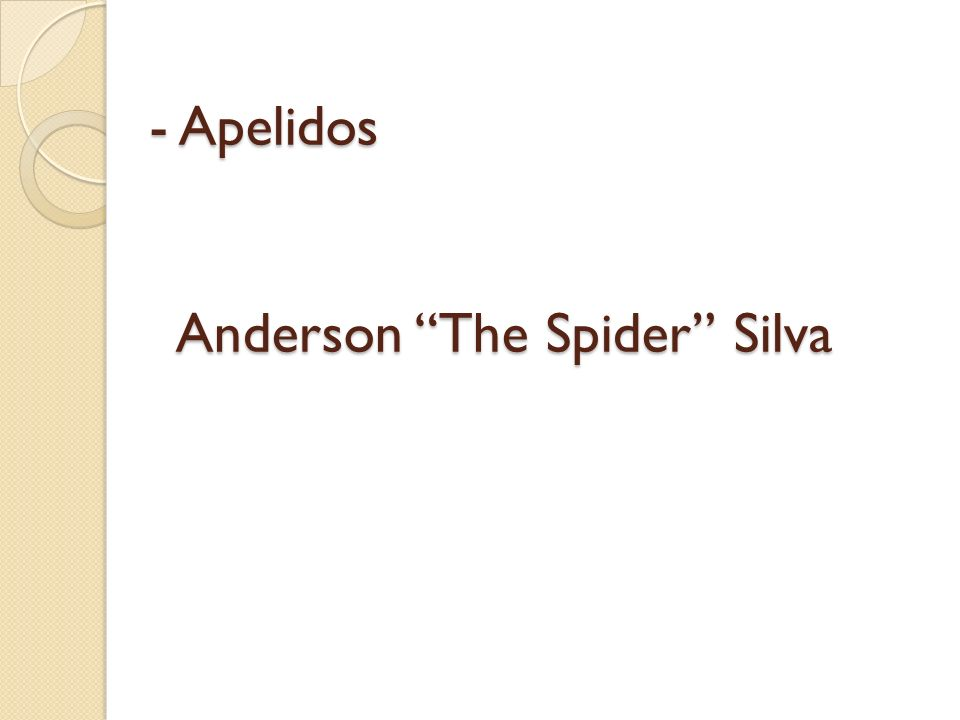 - Apelidos Anderson The Spider Silva