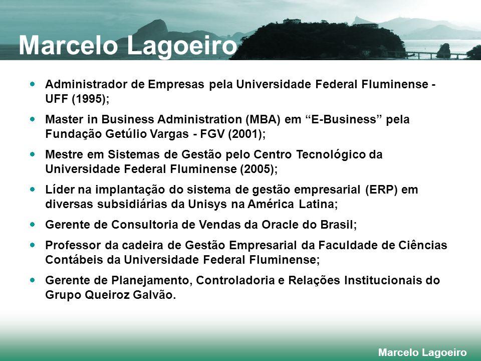 Marcelo Lagoeiro Administrador de Empresas pela Universidade Federal Fluminense - UFF (1995);