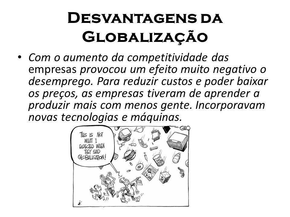 Desvantagens da Globalização