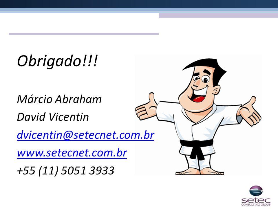 Obrigado!!! Márcio Abraham David Vicentin dvicentin@setecnet.com.br