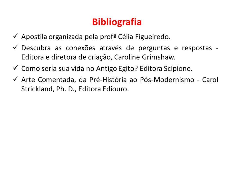 Bibliografia Apostila organizada pela profª Célia Figueiredo.