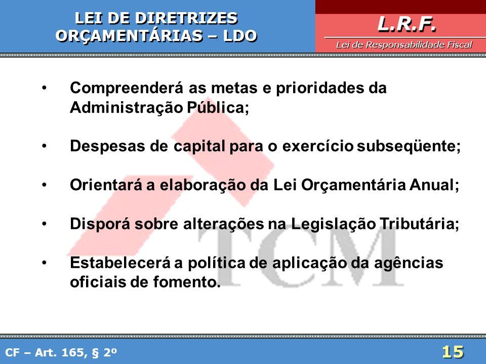 Compreenderá as metas e prioridades da Administração Pública;