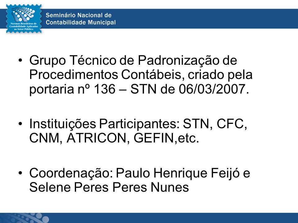 Grupo Técnico de Padronização de Procedimentos Contábeis, criado pela portaria nº 136 – STN de 06/03/2007.