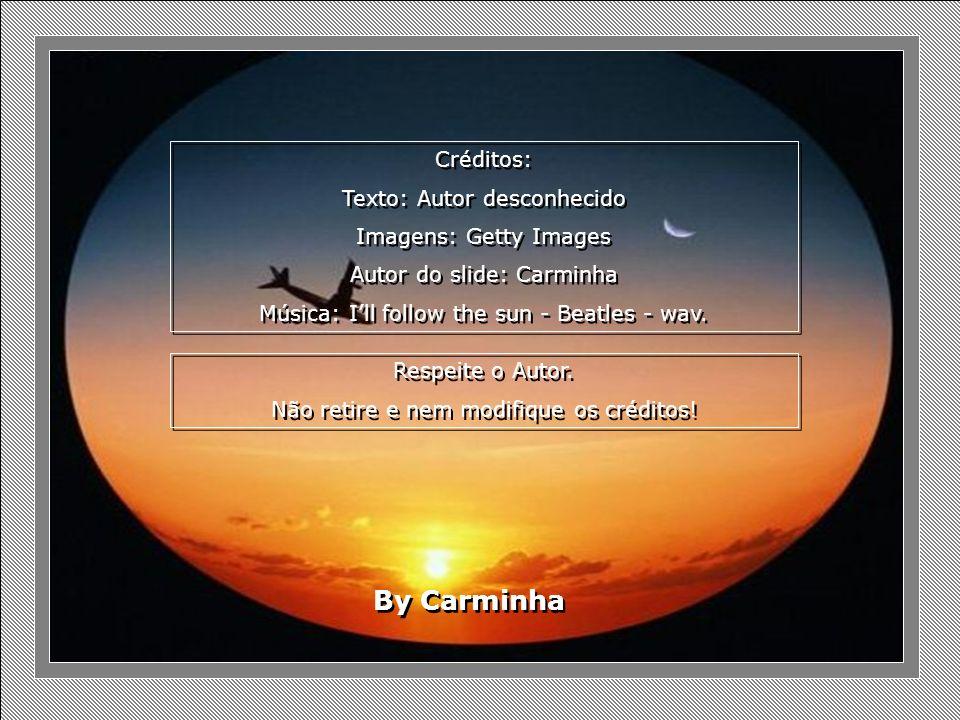 By Carminha Créditos: Texto: Autor desconhecido Imagens: Getty Images