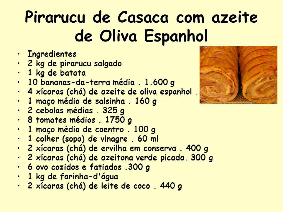Pirarucu de Casaca com azeite de Oliva Espanhol