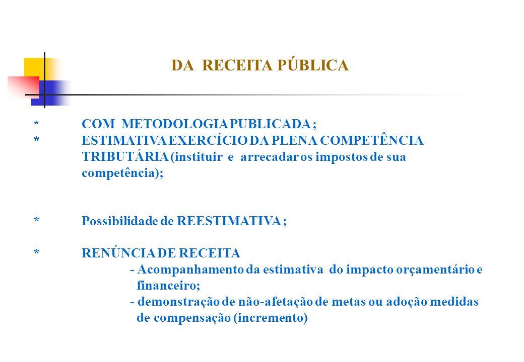 DA RECEITA PÚBLICA * COM METODOLOGIA PUBLICADA ;