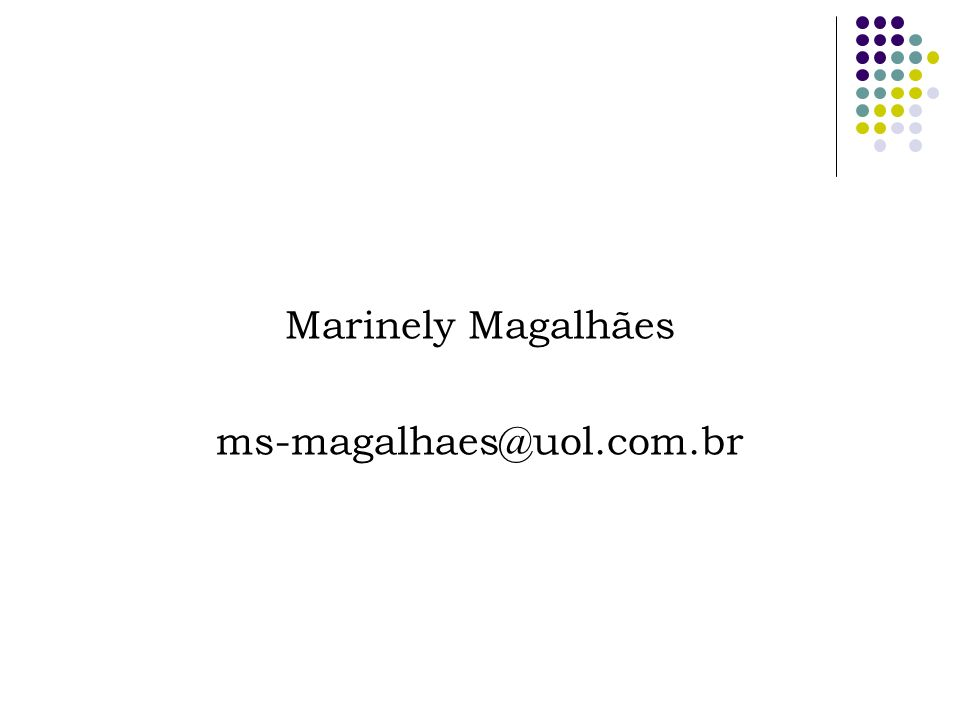 Marinely Magalhães ms-magalhaes@uol.com.br