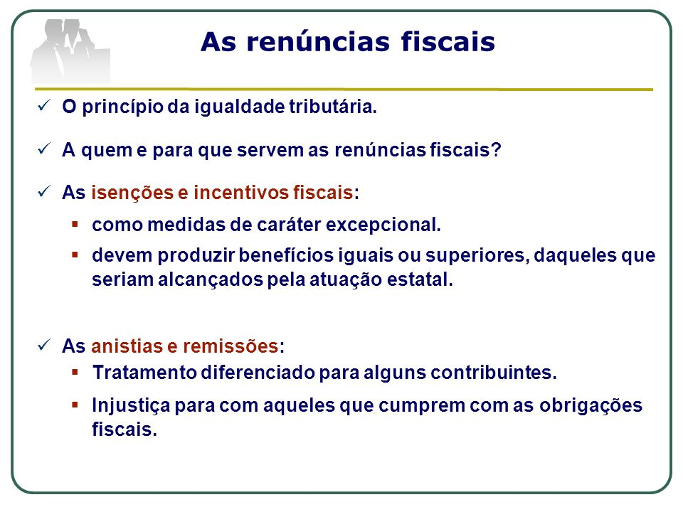 As renúncias fiscais O princípio da igualdade tributária.
