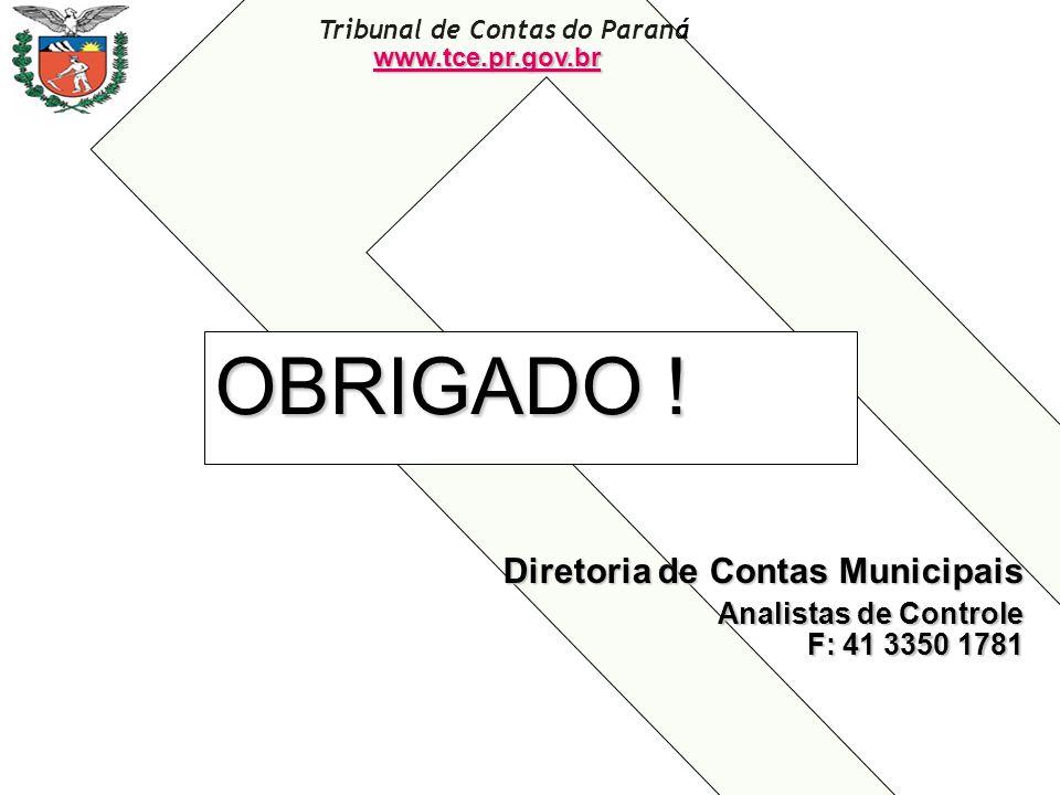 OBRIGADO ! Diretoria de Contas Municipais