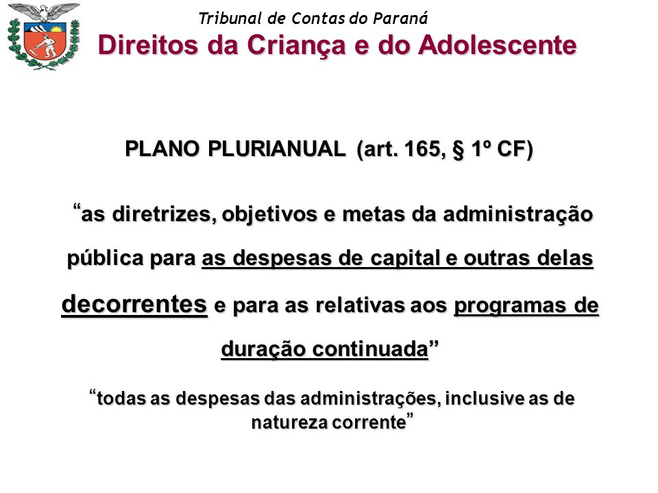 PLANO PLURIANUAL (art. 165, § 1º CF)
