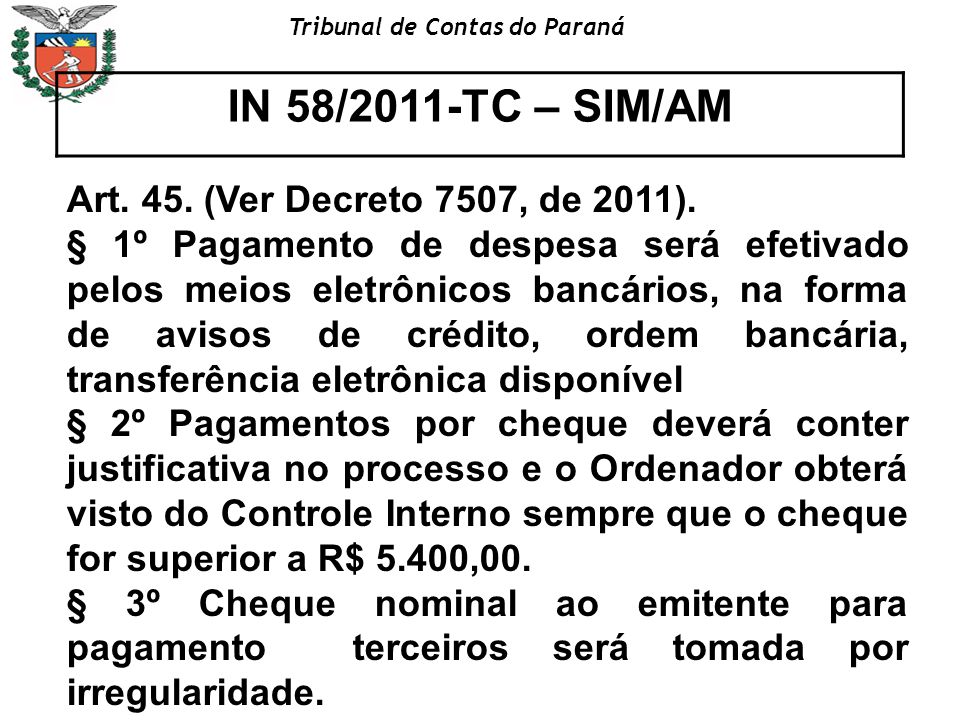 IN 58/2011-TC – SIM/AM Art. 45. (Ver Decreto 7507, de 2011).