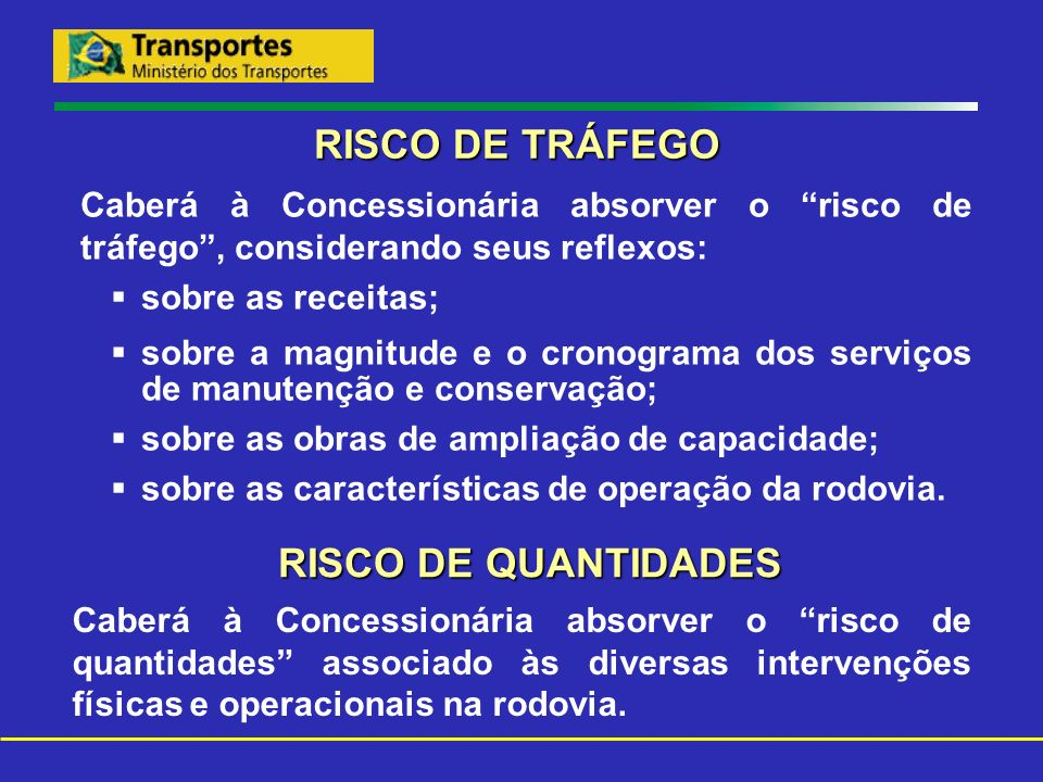 RISCO DE TRÁFEGO RISCO DE QUANTIDADES