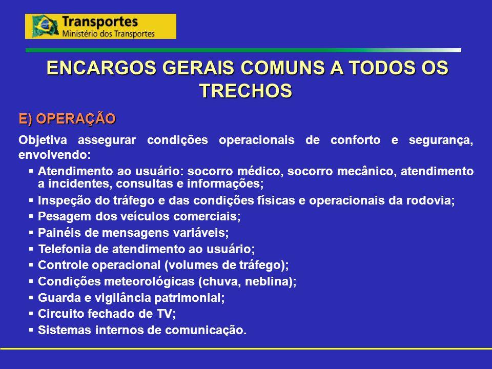 ENCARGOS GERAIS COMUNS A TODOS OS TRECHOS
