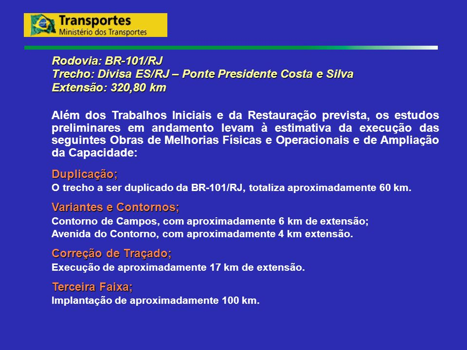 Trecho: Divisa ES/RJ – Ponte Presidente Costa e Silva