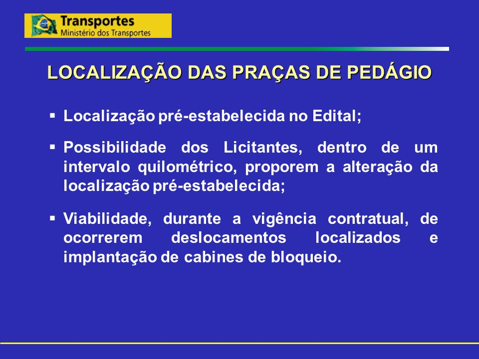 LOCALIZAÇÃO DAS PRAÇAS DE PEDÁGIO