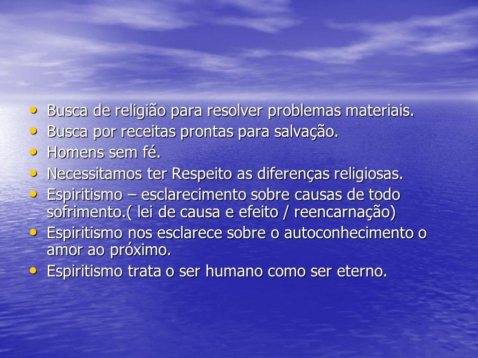 Busca de religião para resolver problemas materiais.