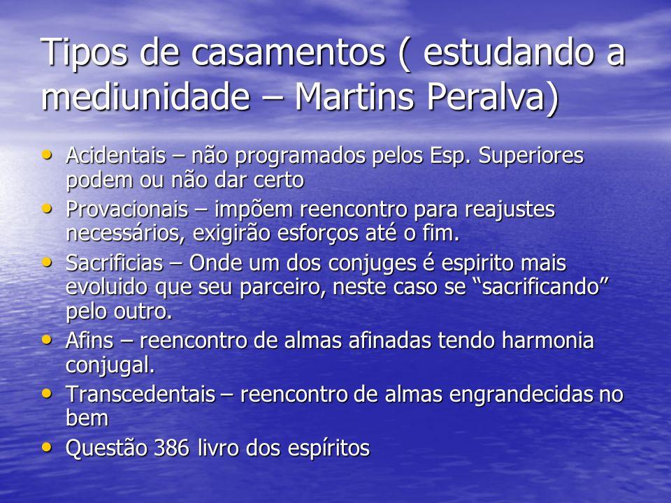 Tipos de casamentos ( estudando a mediunidade – Martins Peralva)