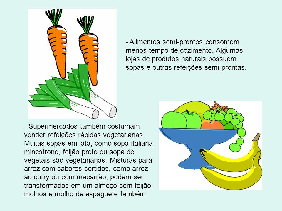 Alimentos semi-prontos consomem menos tempo de cozimento