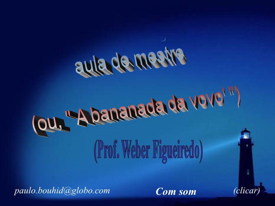 (Prof. Weber Figueiredo)