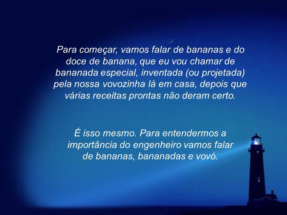 Para começar, vamos falar de bananas e do doce de banana, que eu vou chamar de bananada especial, inventada (ou projetada) pela nossa vovozinha lá em casa, depois que várias receitas prontas não deram certo.
